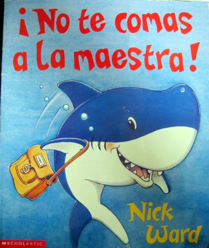 9780439263634: No Te Comas LA Maestra!/Don't Eat the Teacher