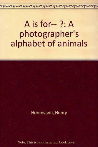 9780439263696: A is for-- ?: A photographer's alphabet of animals
