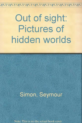 9780439264303: Out of sight: Pictures of hidden worlds