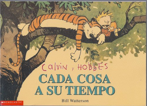 Calvin y Hobbes: Cada Cosa a Su Tiempo (Calvin and Hobbes: The Days Are Just Packed) (0439265797) by Bill Watterson; Bill Watterson