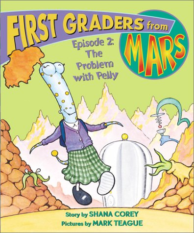 9780439266321: The Problem With Pelly (First Graders from Mars)