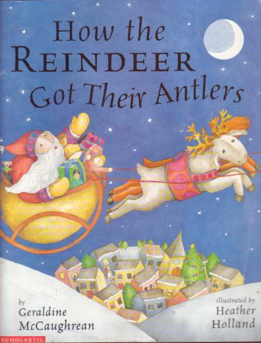 9780439266611: How the Reindeer Got Their Antlers