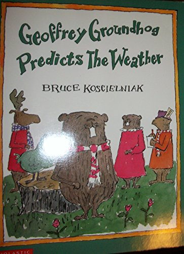 9780439269421: Geoffrey Groundhog predicts the weather