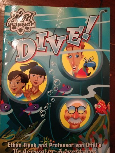 Dive!: Ethan Flask and Professor Von Offel's Underwater Adventures: Burkett, Kathy