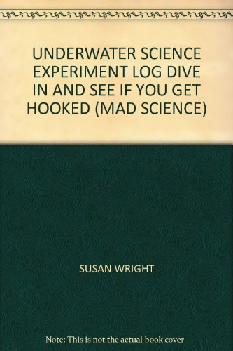 9780439270922: UNDERWATER SCIENCE EXPERIMENT LOG DIVE IN AND SEE IF YOU GET HOOKED (MAD SCIENCE)