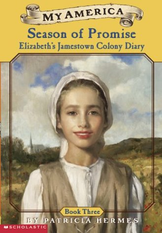 9780439272063: My America: Season Of Promise: Elizabeth's Jamestown Colony Diary, Book Three