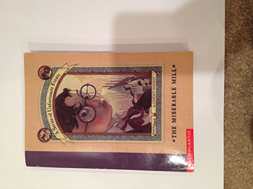 9780439272636: MISERABLE MILL (SERIES OF UNFORTUNATE EVENTS, NO 4)