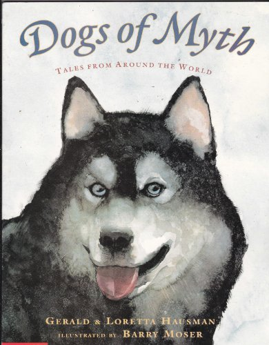 9780439276115: Dogs of Myth: Tales From Around the World