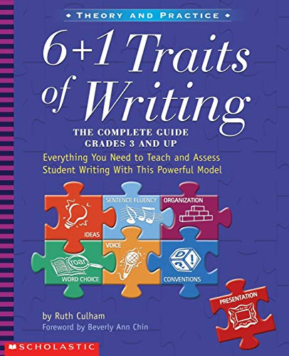 9780439280389: 6 + 1 Traits of Writing: The Complete Guide: Grades 3 & Up: Everything You Need to Teach and Assess Student Writing with This Powerful Model (Theory and Practice)