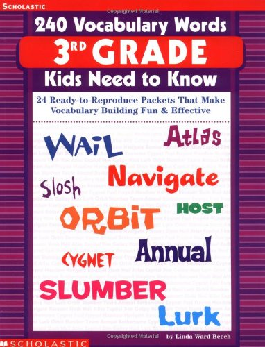 9780439280433: 240 Vocabulary Words 3rd Grade Kids Need To Know: 24 Ready-to-Reproduce Packets That Make Vocabulary Building Fun & Effective