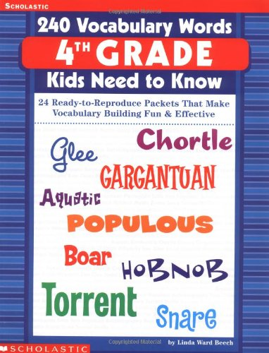 9780439280440: 240 Vocabulary Words Kids Need to Know: 24 Ready-To-Reproduce Packets That Make Vocabulary Building Fun & Effective4th Grade