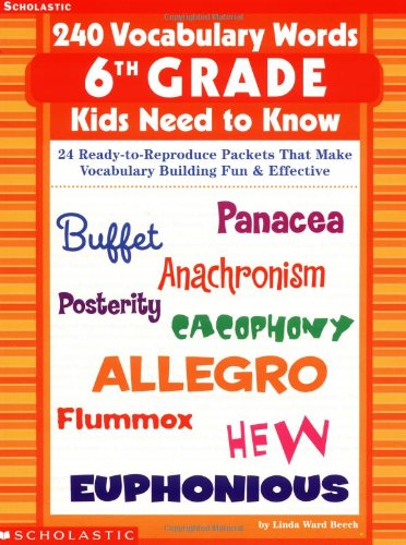 9780439280464: 240 Vocabulary Words 6th Grade Kids Need To Know: 24 Ready-to-Reproduce Packets That Make Vocabulary Building Fun & Effective