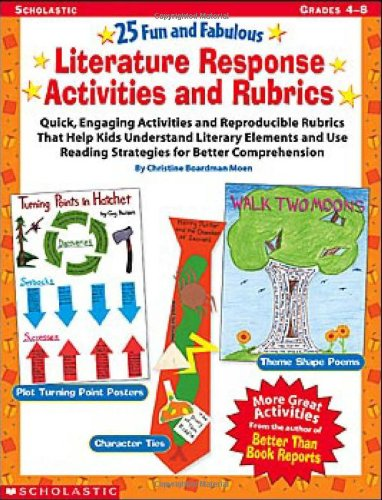 9780439282352: 25 Fun and Fabulous Literature Response Activities and Rubrics: Quick, Engaging Activities and Reproducible Rubrics That Help Kids Understand Literary ... Reading Strategies for Better Comprehension