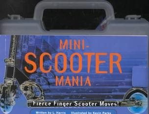 9780439282475: Mini-Scooter Mania: Fierce Finger Scooter Moves!