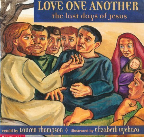 9780439283007: Love One Another: The Last Days of Jesus