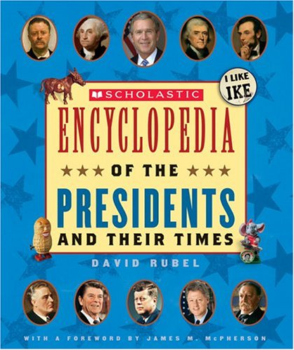 9780439283236: Scholastic Encyclopedia Of The Presidents And Their Times (updated 2005)