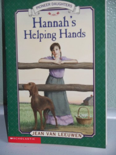 9780439284936: Hannah's Helping Hands - Pioneer Daughters