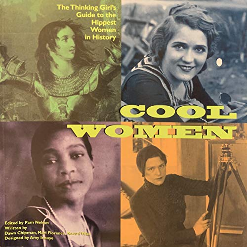 9780439284950: Cool Women: The Thinking Girl's Guide to the Hippest Women in History