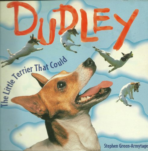 Dudley: The little terrier that could: Green-Armytage, Stephen