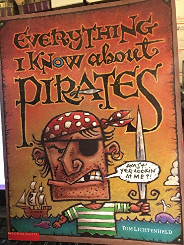 9780439285711: Everything I Know About Pirates