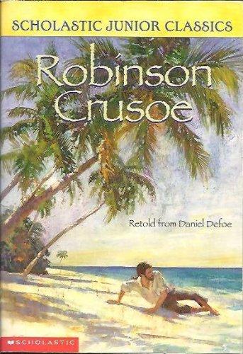 Robinson Crusoe Retold from Daniel Defoe (Scholastic: Defoe, Daniel