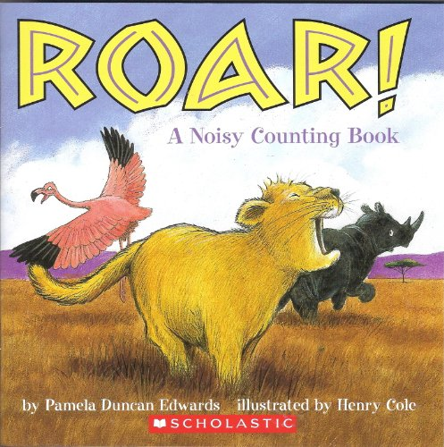 9780439286930: Roar! A Noisy Counting Book