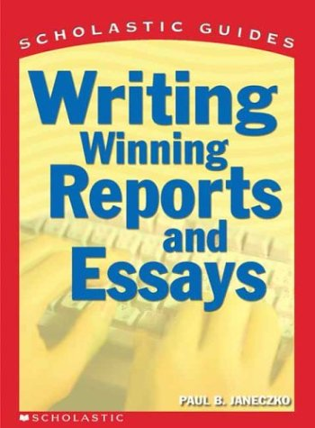 9780439287180: Scholastic Guide Writing Winning Reports and Essays (Scholastic Guide)