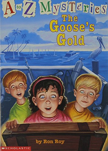 9780439287302: The goose's gold (A to Z mysteries)