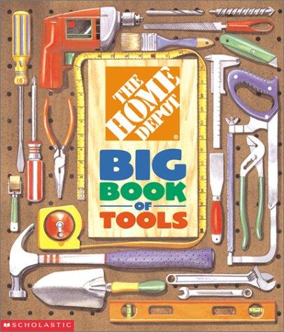 9780439288576: The Home Depot Big Book of Tools