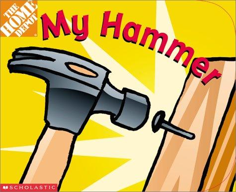 9780439288606: My Hammer (Home Depot)
