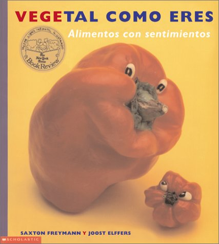 9780439291309: Vegetal Como Eres/How are you peeling?: Alimentos Con Sentimientos/Nutrients with sentiments