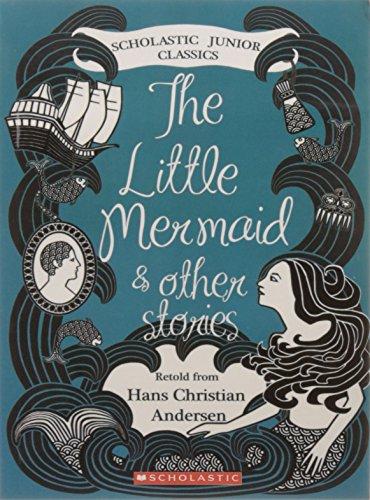 Little Mermaid & Other Stories: Hans Christian Andersen