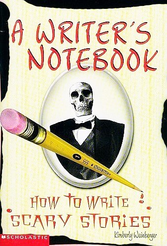 9780439291460: A Writer's Notebook : How to Write Scary Stories