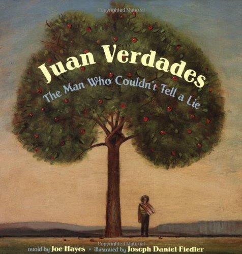 Juan Verdades: The Man Who Couldn't Tell: Joe Hayes