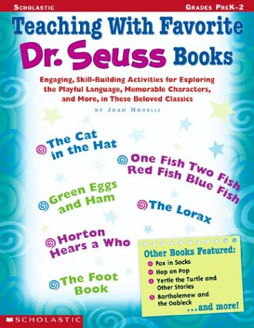 Teaching with Favorite Dr. Seuss Books (0439294622) by Joan Novelli