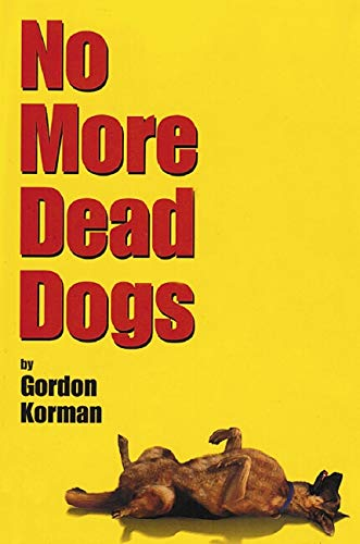 9780439294843: Title: No More Dead Dogs