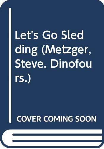 9780439295710: Let's Go Sledding (Dinofours Series)