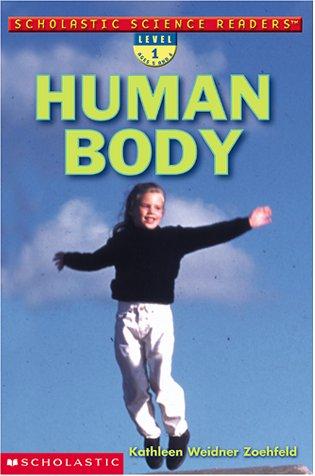 Scholastic Science Readers: Human Body (level 1): Weidner Zoehfeld, Kathleen