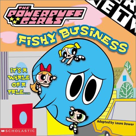 9780439295901: Fishy Business (Powerpuff Girls)