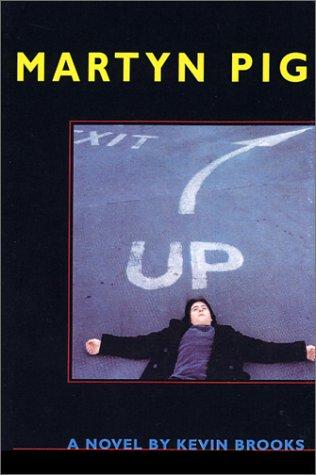 Martyn Pig: Kevin Brooks