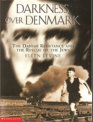 9780439296298: Darkness over Denmark: The Danish resistance and the rescue of the Jews