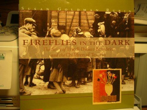 9780439296946: Fireflies in the dark: The story of Friedl Dicker-Brandeis and the children of Terezin