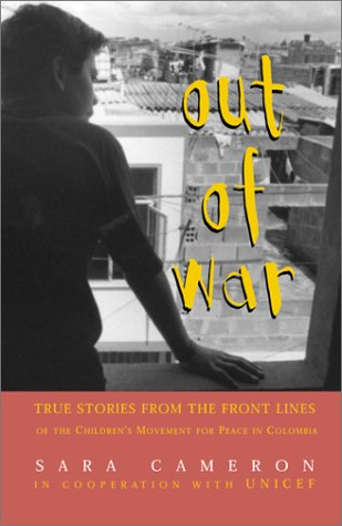 9780439297219: Out of War: True Stories from the Frontlines of the Children's Movement for Peace in Colombia