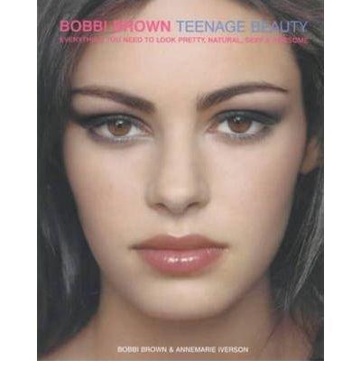 9780439297370: Bobbi Brown Teenage Beauty