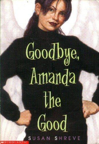 9780439298032: Goodbye, Amanda the Good
