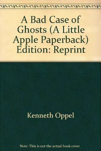 9780439303415: A Bad Case of Ghosts (A Little Apple Paperback)