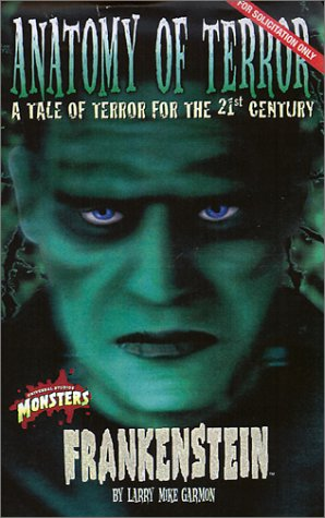 Frankenstein: Anatomy of Terror (Universal Monsters): Garmon, Larry Mike