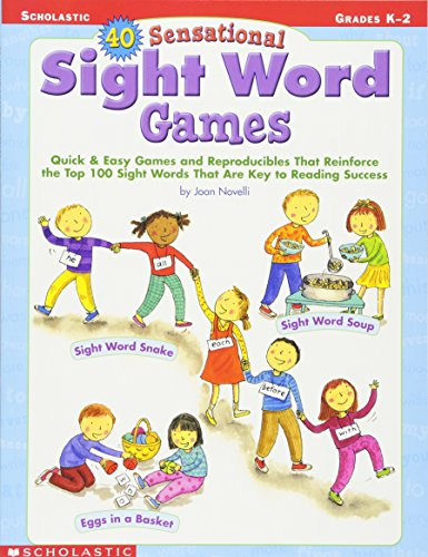 9780439303576: 40 Sensational Sight Word Games: Quick & Easy Games and Reproducibles That Reinforce the Top 100 Sight Words That Are Key to Reading Success; Grades K