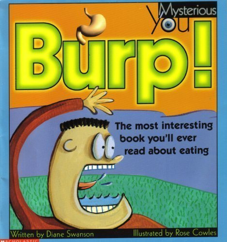 9780439304702: Burp! The Most Interesting Book You'll Ever Read about Eating