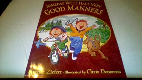 9780439305044: Someday we'll Have Very Good Manners